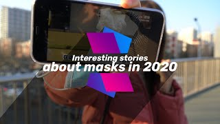 Interesting stories about masks in 2020
