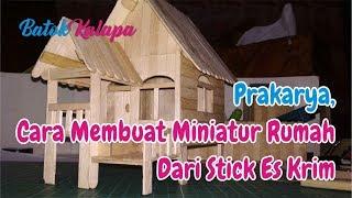 PRAKARYA Cara Membuat Miniatur Rumah Dari Stik Es Krim