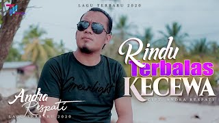 Download lagu Andra Respati Rindu Terbalas Kecewa
