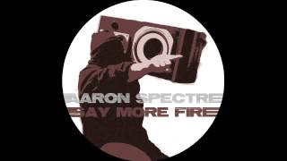 Aaron Spectre - Say More Fire