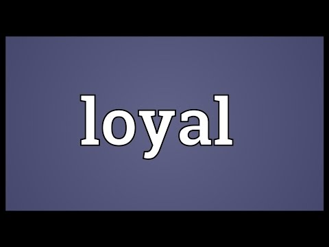 Loyal Meaning