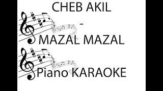#BESTKARAOKE MAZAL MAZAL - CHEB AKIL (PIANO ACOUSTIC KARAOKE)
