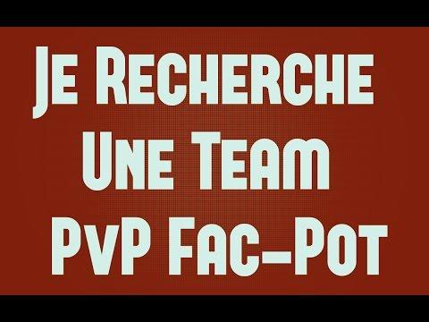 Je MONTE ma team PvP Fac-Pot [Retour sur YT] ! poster