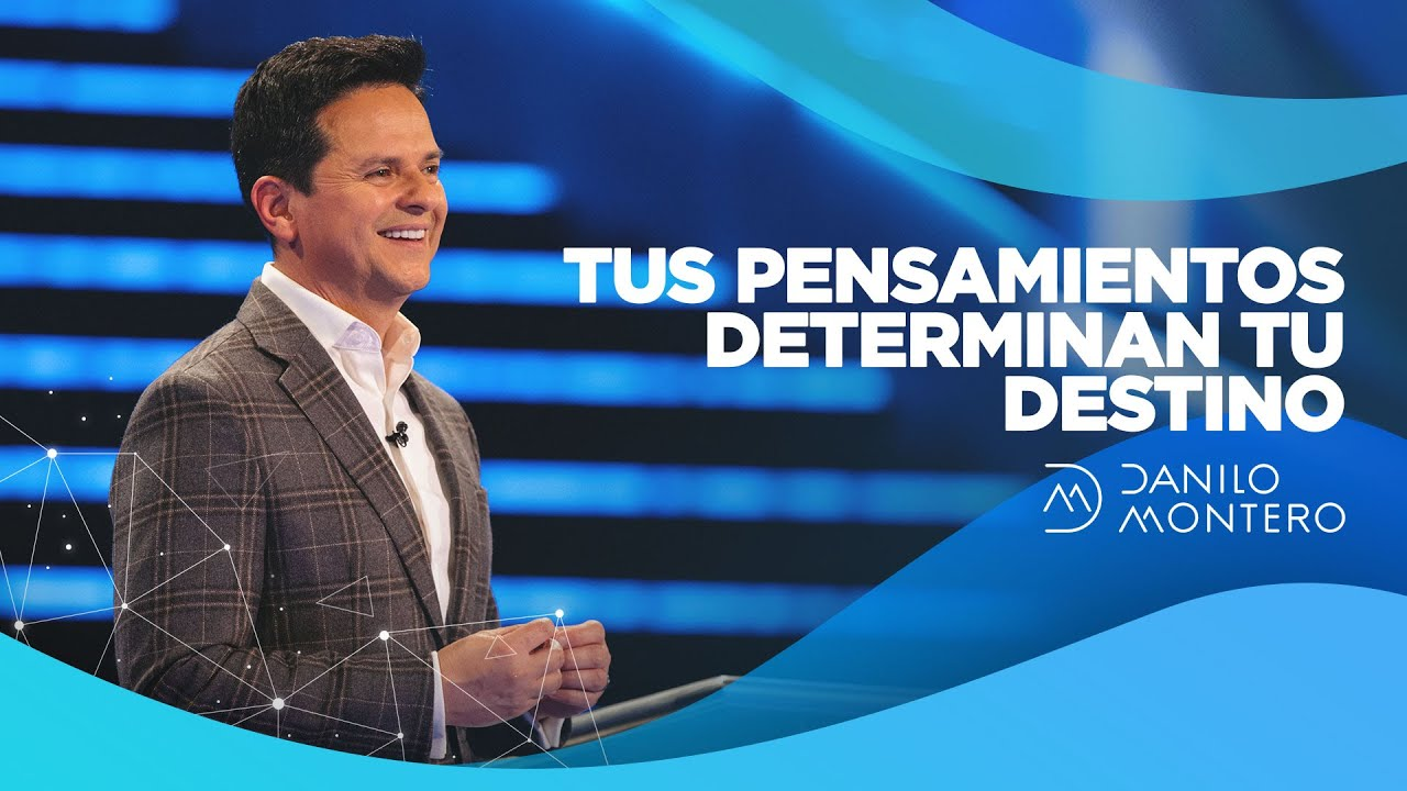 Download Tus Pensamientos Determinan Tu Destino - Danilo Montero | Prédicas Cristianas 2021
