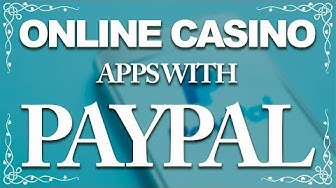 Online Casino Apps with Paypal - Android & IOS 2018