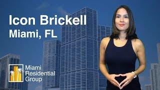 Icon Brickell Miami Condos for Sale and Rent [Presentation 2018]