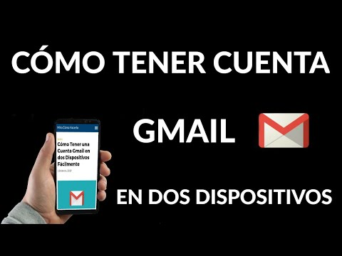 Cómo Tener una Cuenta Gmail en dos Dispositivos