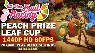 ALL-STAR FRUIT RACING - PEACH PRIZE LEAF CUP PART 7 - 60FPS @ 1440P (No Commentary)