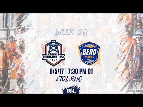 USL LIVE - Tulsa Roughnecks FC vs Reno 1868 FC 8/5/17