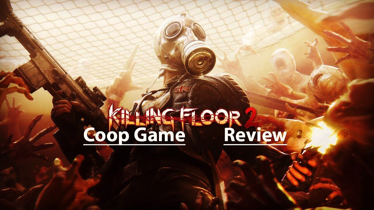 Killing Floor 2 Review Coop Fun Youtube