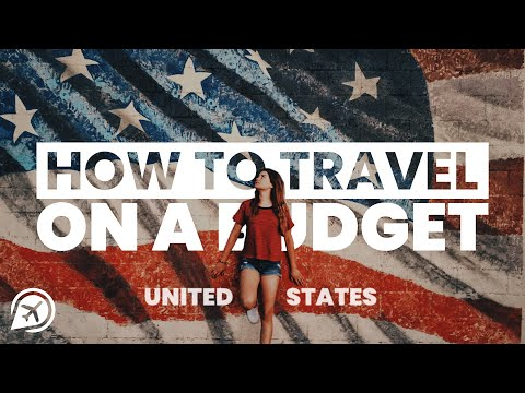 HOW TO TRAVEL ON A BUDGET IN THE USA