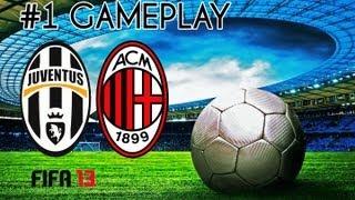 FIFA 13 - 1# Gameplay Juventus-Milan [ITA]
