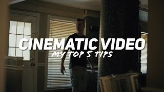 How to Make a CINEMATIC VIDEO - My TOP 5 Tips