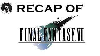What happened in Final Fantasy VII? (RECAPitation)