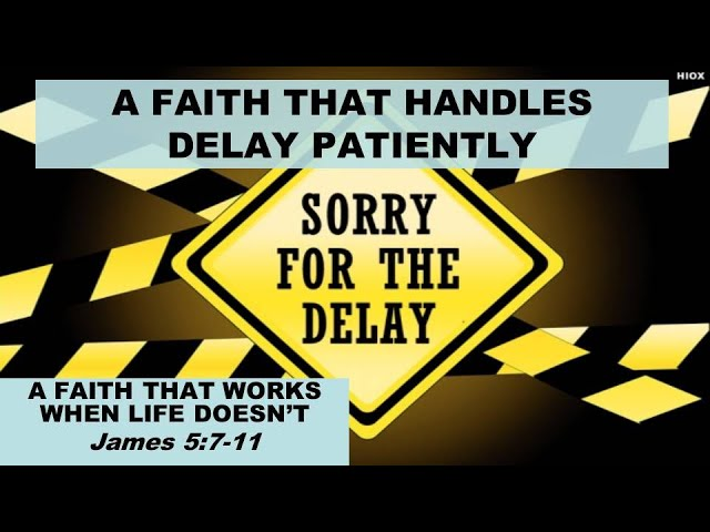 A Faith That Handles Delay Patiently