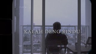 Kalah Deng Rindu (Official Music Video) (Ft.Theresia Tharob)