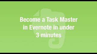 Become a Task Master in Evernote in under 3 minutes