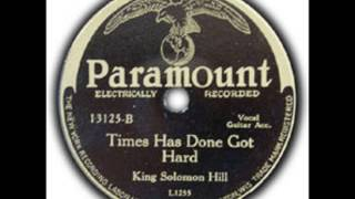 King Solomon Hill -Times Has Done Got Hard