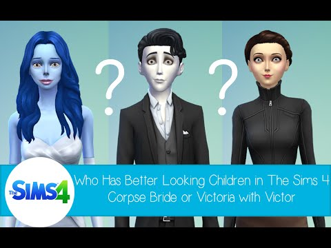 Who Has Better Looking Children In The Sims 4: Corpse Bride Or Victoria With Victor