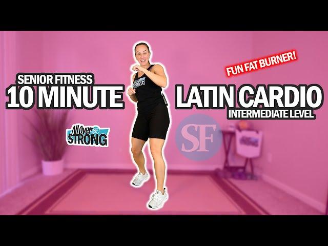 Senior Fitness - 10 Minute Latin Low Impact Cardio Workout   Fun Fat Burner!   Intermediate Level
