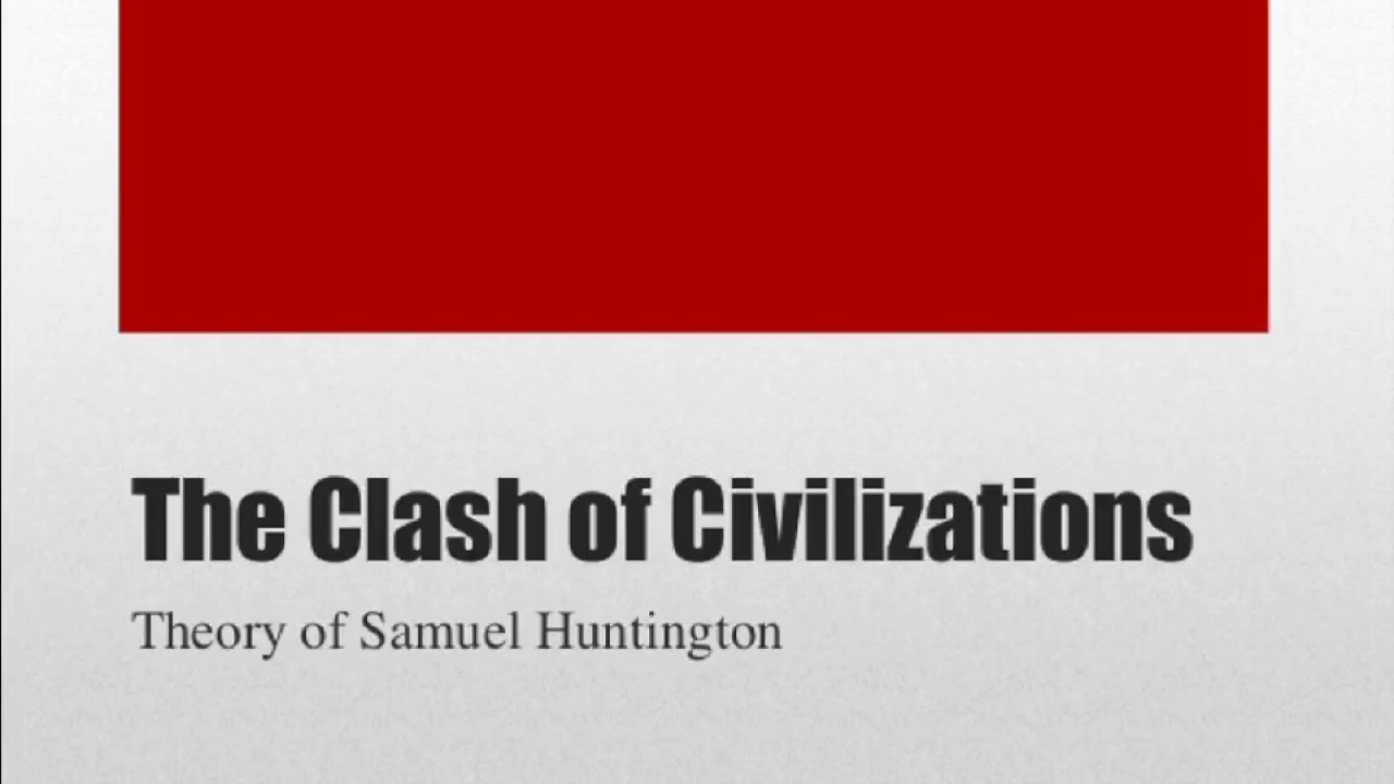 review samuel huntington clash of civilization Find helpful customer reviews and review ratings for the clash of civilizations: and the remaking of world order at amazoncom read honest and unbiased product reviews from our users.