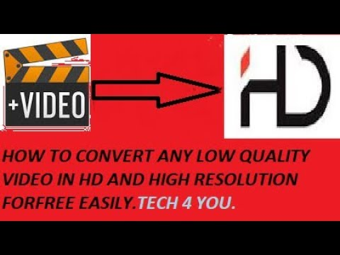 how-to-con-vert-any-low-quality-video-into-hd-and-4k-for-free-easily