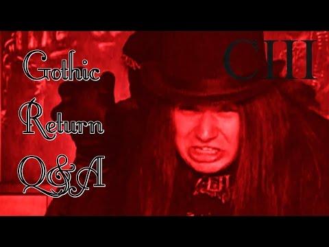 Gothic Return Q&A Session