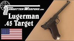 Lugerman's .45 ACP Target Model Luger