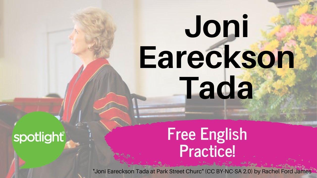 Joni Eareckson Tada | practice English with Spotlight