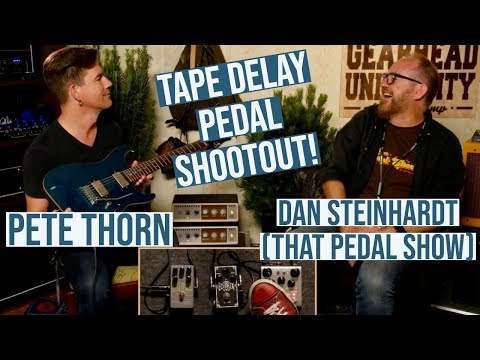 PETE And DAN (THAT PEDAL SHOW) TAPE DELAY PEDAL SHOOTOUT!