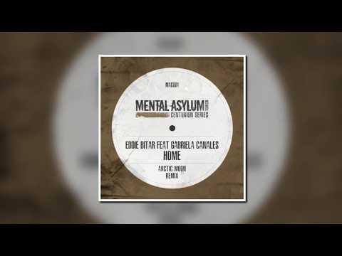 Eddie Bitar Feat. Gabriela Canales - Home (Arctic Moon Remix) [Mental Asylum Records]