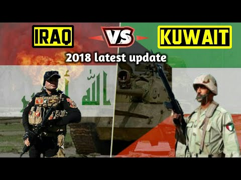 IRAQ vs KUWAIT Military Power Comparison 2018 latest update