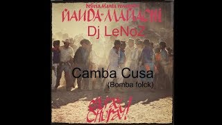 Ñanda Mañachi powered LeNoZ - Camba Cusa (Bomba folck mix)