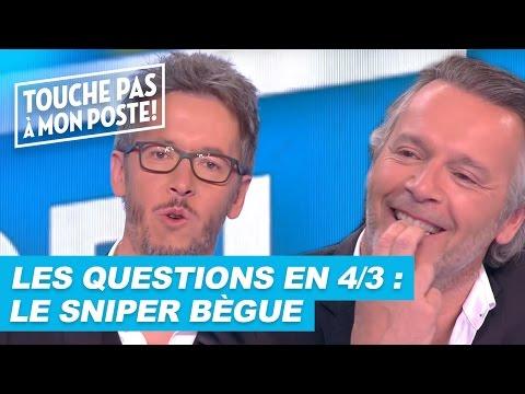 Les questions en 4/3 de Jean-Luc Lemoine : Le sniper bègue