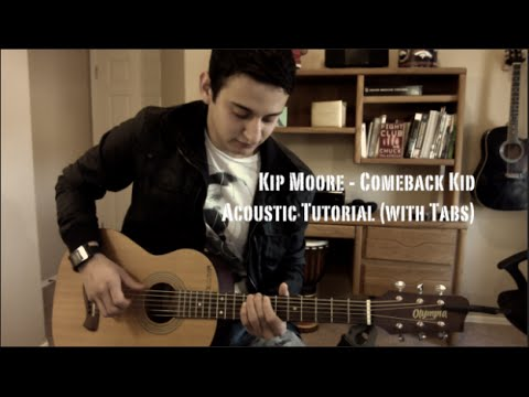 Kip Moore - Comeback Kid (Guitar Lesson/Tutorial with Tabs)