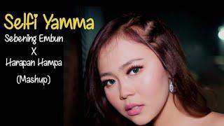 Selfi Yamma Sebening Embun X Harapan Hampa Mashup Rita Sugiarto MP3