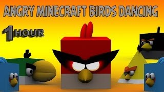ANGRY MINECRAFT BIRDS DANCING 1hour EDITION (강남스타일)