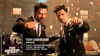 Toh Dishoom Full Song
