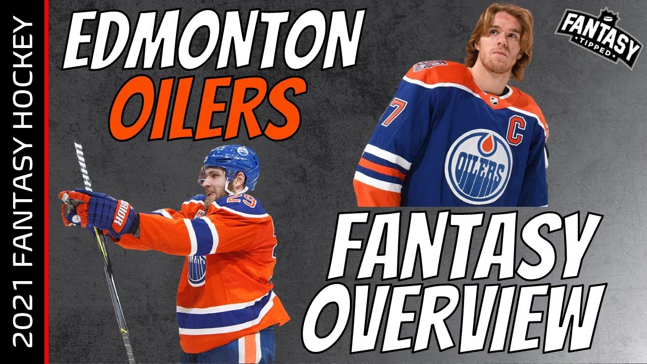 Edmonton Oilers 2021 Fantasy Overview Youtube