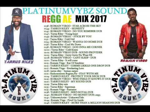 PLATINUMVYBZ SOUND   TARRUS RILEY FT ROMAIN VIRGO   REGGAE 2017