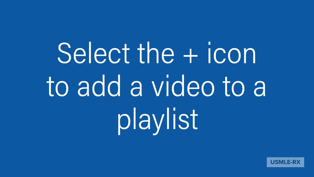 Two-Minute Tutorial: How to Create a Playlist in USMLE-Rx