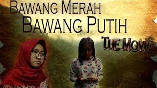Gambar cover BAWANG MERAH BAWANG PUTIH THE MOVIE ( Film Pendek Bahasa Inggris )