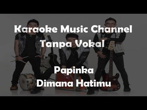 Karaoke Papinka - Dimana Hatimu | Tanpa Vokal
