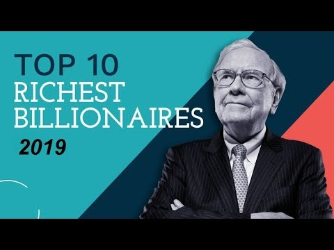 Top 10 Billionaire in the World 2019 || TOP 10 RICHEST PEOPLE IN THE WORLD