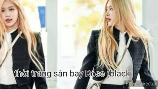 Thời trang sân bay Rose (blackpink)| fashion orange beauty channel