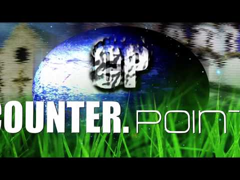 Counterpoint - Episode 108 - God's Love and Concern for the Human Family