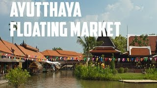 Ayutthaya Floating Market - Tour of this Amazing Market
