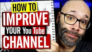 Ways to Improve Your YouTube Channel and Get More Subscribers