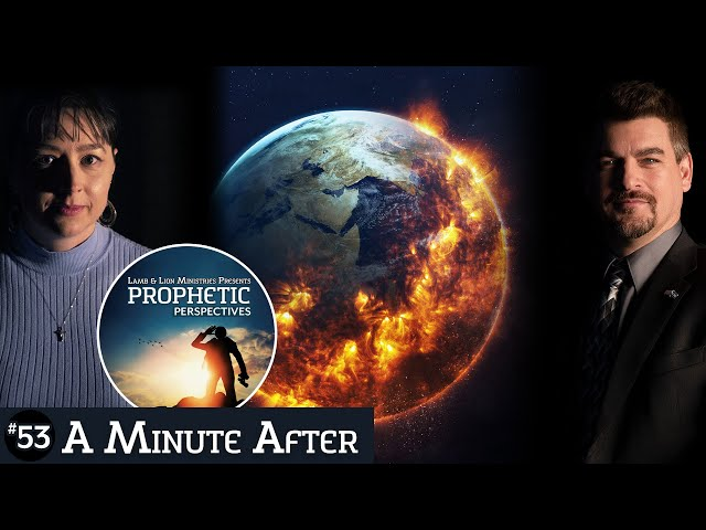 A Minute After | Prophetic Perspectives #53
