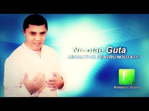 Nicolae Guta - Melodia noastra - manele de dragoste